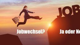 Jobwechsel - ja oder nein?
